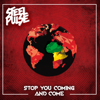 Stop You Coming and Come - Steel Pulse