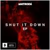 Shut It Down EP