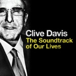 Clive Davis: The Soundtrack of Our Lives (Deluxe Version)
