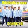 The Rockets En Vriende - Sonskyn