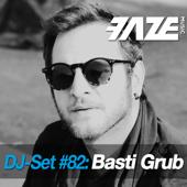 Faze DJ Set #82: Basti Grub