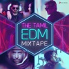 The Tamil EDM Mixtape
