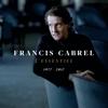 L'essentiel 1977-2017 - Francis Cabrel