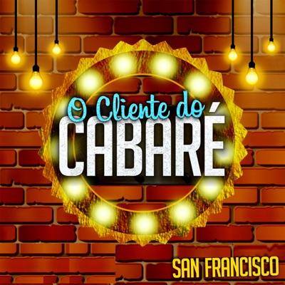 O Cliente do Cabaré - Single - Musical San Francisco