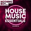 Nothing But... House Music Essentials, Vol. 05