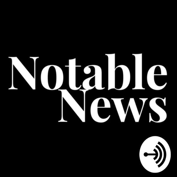Notable News