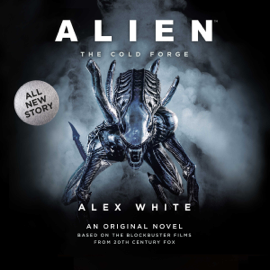Alien: The Cold Forge: The Alien Series (Unabridged) audiobook