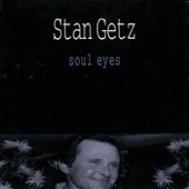 Stan Getz - Slow Boat To China
