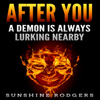 After You: A Demon Is Always Lurking Nearby (Unabridged) - Sunshine Rodgers