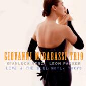Live @ The Blue Note, Tokyo (feat. Giovanni Mirabassi, Gianluca Renzi & Leon Parker)