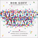 Bob Goff - Everybody, Always: Becoming Love in a World Full of Setbacks and Difficult People (Unabridged)
