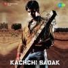 Kachchi Sadak Original Motion Picture Soundtrack