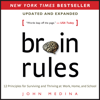 John Medina - Brain Rules (Updated and Expanded): 12 Principles for Surviving and Thriving at Work, Home, and School  artwork