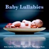 Baby Lullabies: Baby Lullaby Music and Calm Piano For Baby Sleep Music, Baby Music Experience, Sleep Baby Sleep & Monarch Baby Lullaby Institute