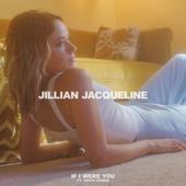 If I Were You (feat. Keith Urban) - Jillian Jacqueline