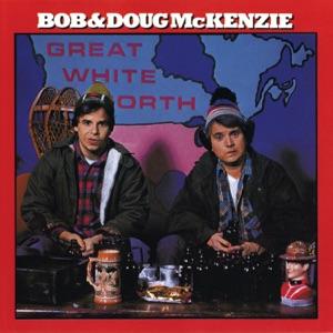 Bob & Doug McKenzie - Take Off feat. Geddy Lee