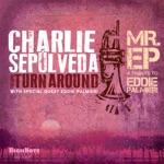 Charlie Sepúlveda & The Turnaround - Bomba Pa' Carmen