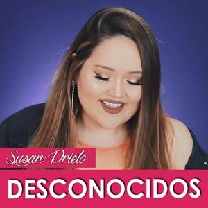 Susan Prieto - Desconocidos