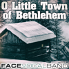 O Little Town of Bethlehem - Face Vocal Band mp3