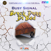 Bruk Down Di Bed - Busy Signal