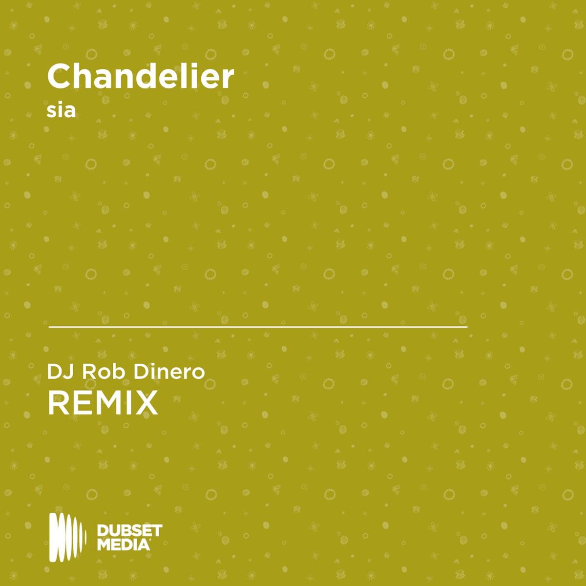 Chandelier DJ Rob Dinero Unofficial Remix Sia - Single DJ Rob Dinero CD cover