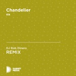 Chandelier (DJ Rob Dinero Unofficial Remix) [Sia] - Single