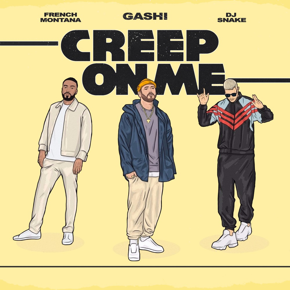 Gashi Creep On Me (feat. French Montana