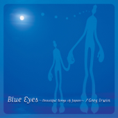 Blue Eyes  Beautiful Songs Of Japan-Greg Irwin