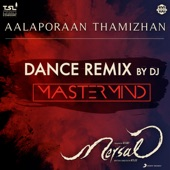 "Aalaporaan Thamizhan (Dance Remix by DJ Mastermind) [From ""Mersal""] - Single"