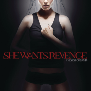 She Wants Revenge - She Will Always Be a Broken Girl