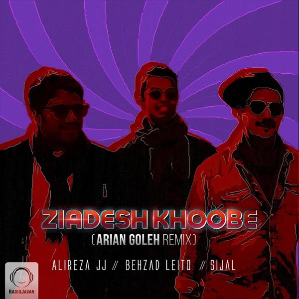 Ziadesh Khoobe (Arian Goleh Remix) - Single by Alireza JJ, Sijal & Behzad  Leito on iTunes