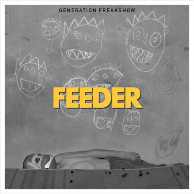 Generation Freakshow - Single - Feeder
