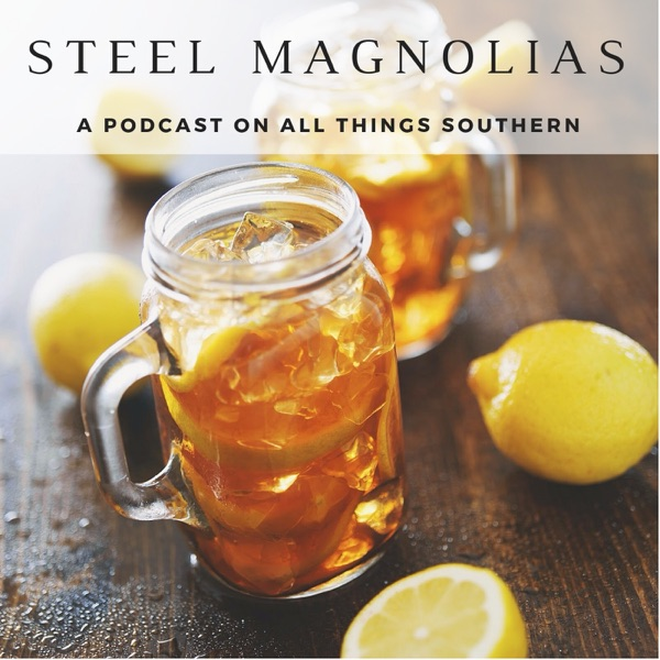 Steel Magnolias Podcast