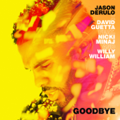 Goodbye (feat. Nicki Minaj & Willy William)-Jason Derulo & David Guetta