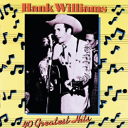 40 Greatest Hits - Hank Williams - Hank Williams