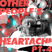 Other People's Heartache, Pt. 4-Other People's Heartache & Bastille