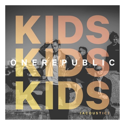 Kids (Acoustic) - Single - Onerepublic