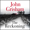 The Reckoning (Unabridged) - John Grisham