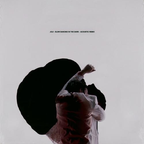 Joji - SLOW DANCING IN THE DARK (Acoustic Remix) - Single