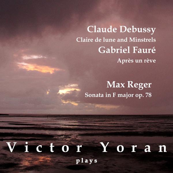 Victor Yoran Plays Debussy, Fauré and Reger by Victor Yoran & Elena  Smolanskaya