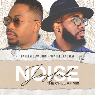 Joyful Noise (feat. Vandell Andrew) [The Chill AF Mix] - Single - Raheem DeVaughn
