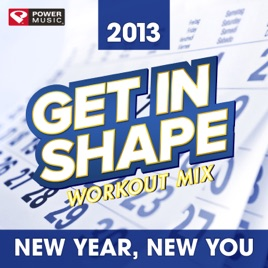 ‎Get In Shape Workout Mix - New Year, New You 2013 (130 BPM) by Power Music  Workout