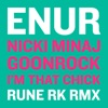 I'm That Chick (feat. Nicki Minaj & Goonrock) [Rune RK Dub] - Single, Enur