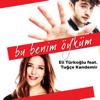 Bu Benim Öyküm (feat. Tuğçe Kandemir) - Eli Türkoğlu