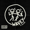 Wavey (Remixes) [feat. Alika] - Single