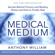Medical Medium: Secrets Behind Chronic and Mystery Illness and How to Finally Heal (Unabridged)
