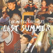 The Motel Brothers - Last Summer
