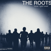 How I Got Over - The Roots - The Roots