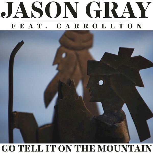 Carrollton - Go Tell It On The Mountain
