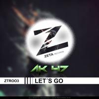 Let's Go - AK47